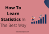 How To Learn Statistics In The Best Way