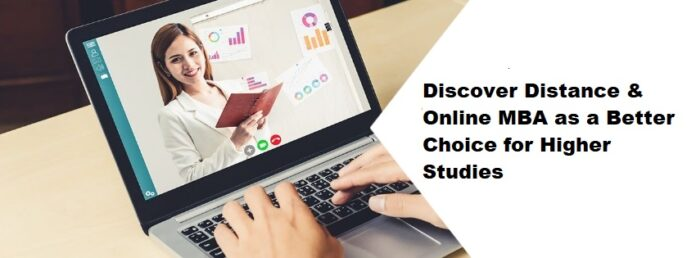 Discover Distance & Online MBA as a Better Choice for Higher Studies