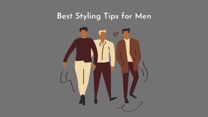 Best Styling tips for men