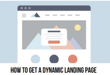 How to Get a Dynamic Landing Page